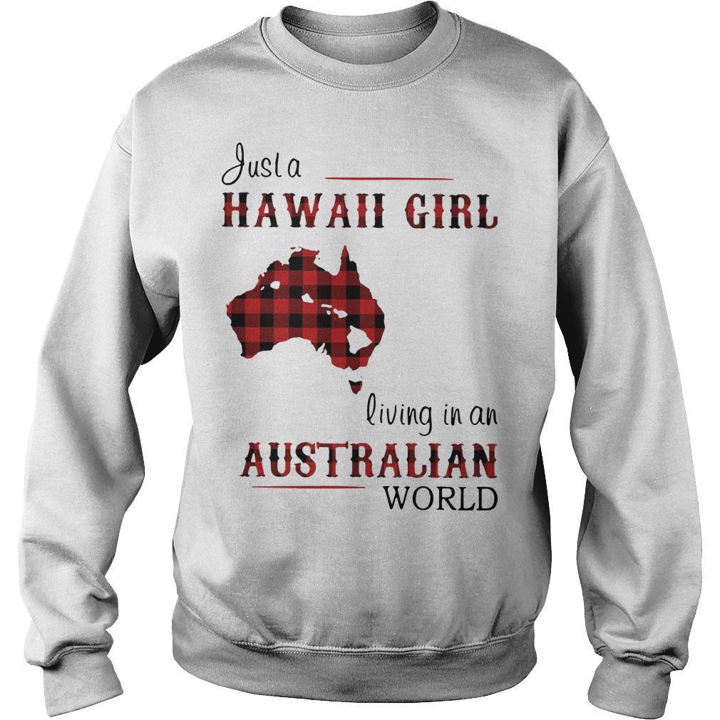 Just A Hawaii Girl Living In An Australian World Sweater