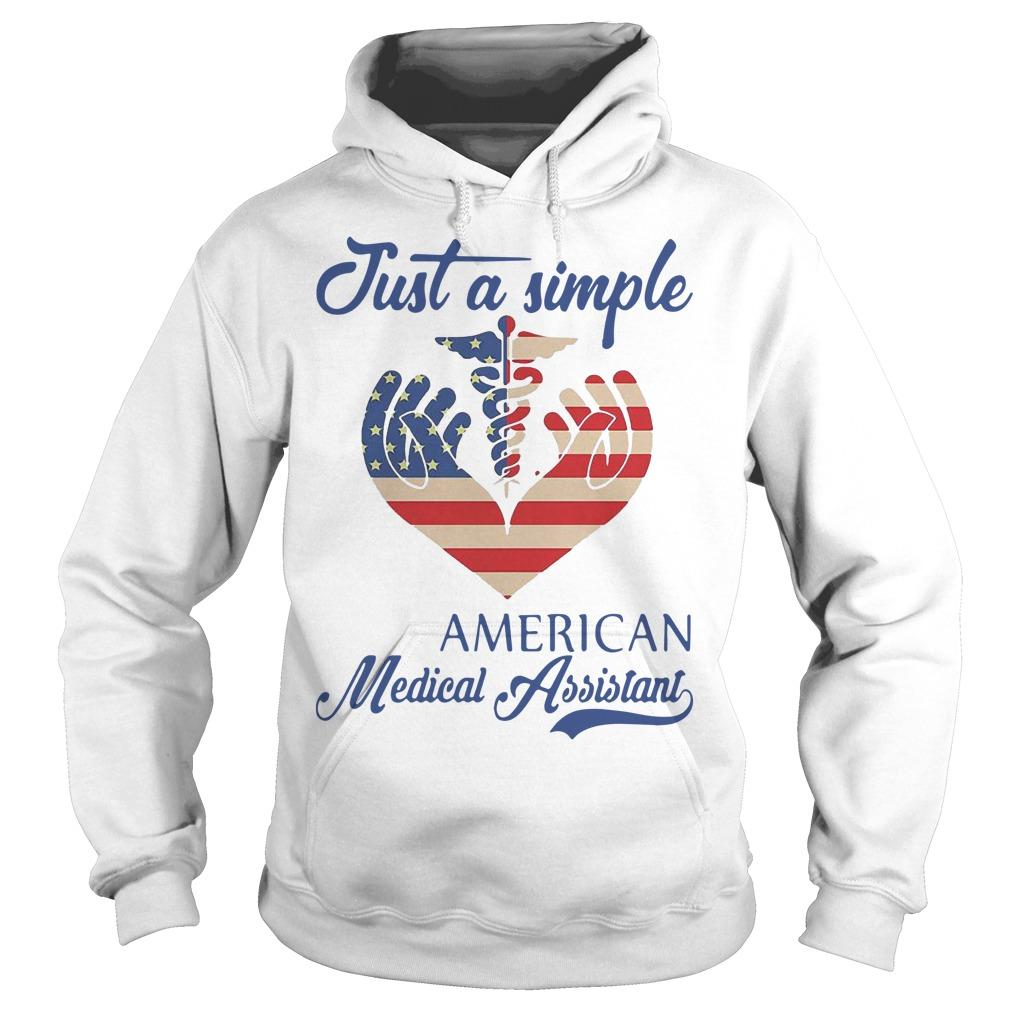 Just A Simple American Medical Assistant Hoodie