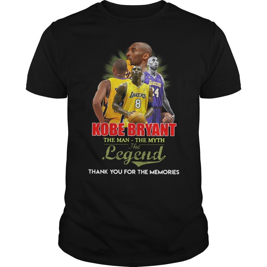 Kobe Bryant The Man The Myth The Legend Thank You For The Memories Shirt