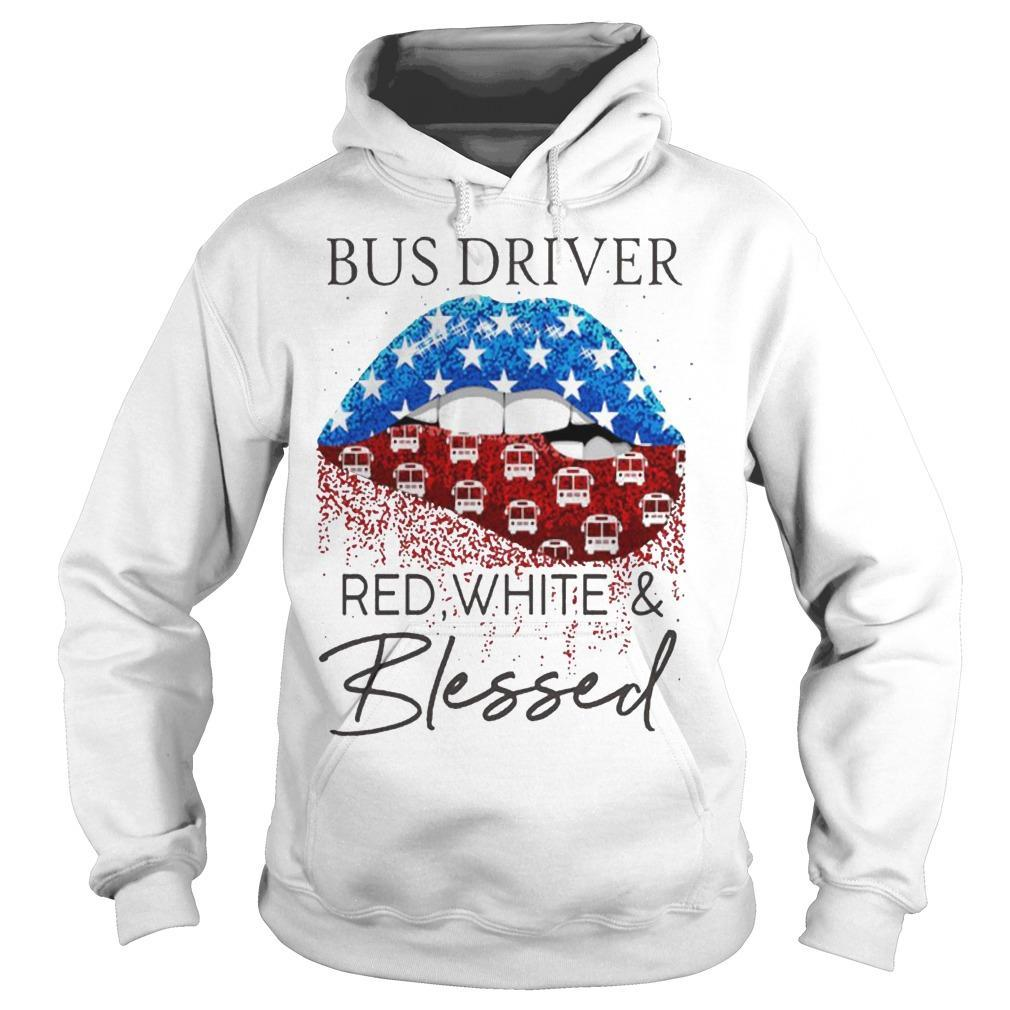 Lips Bus Driver Red White And Blessed Hoodie
