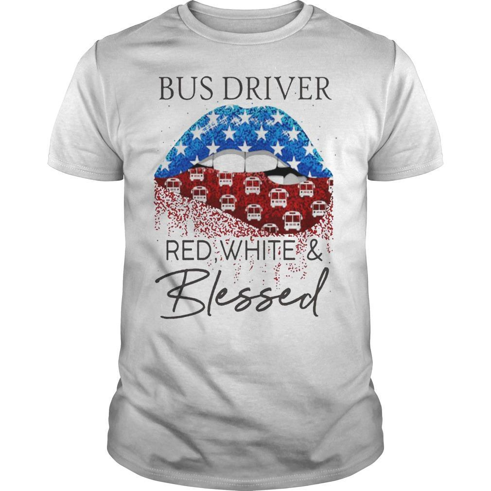 Lips Bus Driver Red White And Blessed Shirt