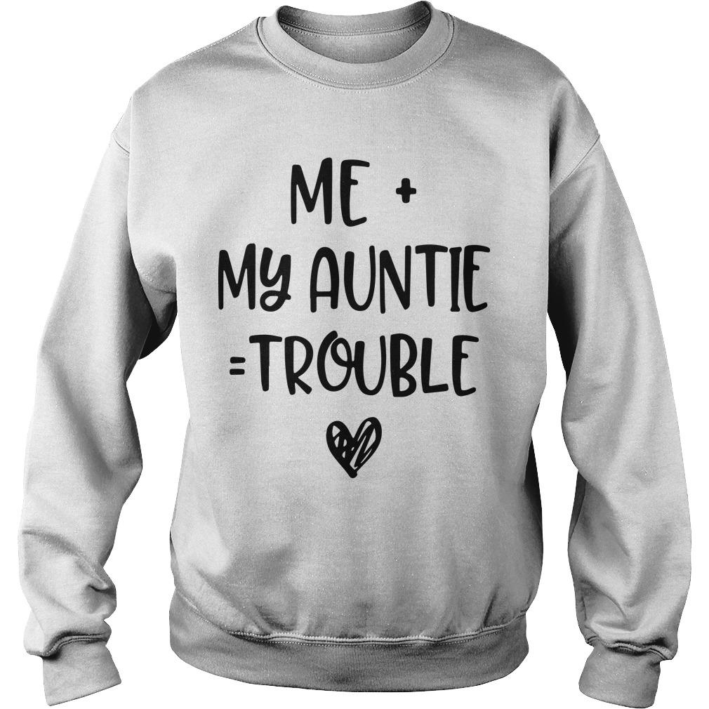 Me My Auntie Trouble Sweater