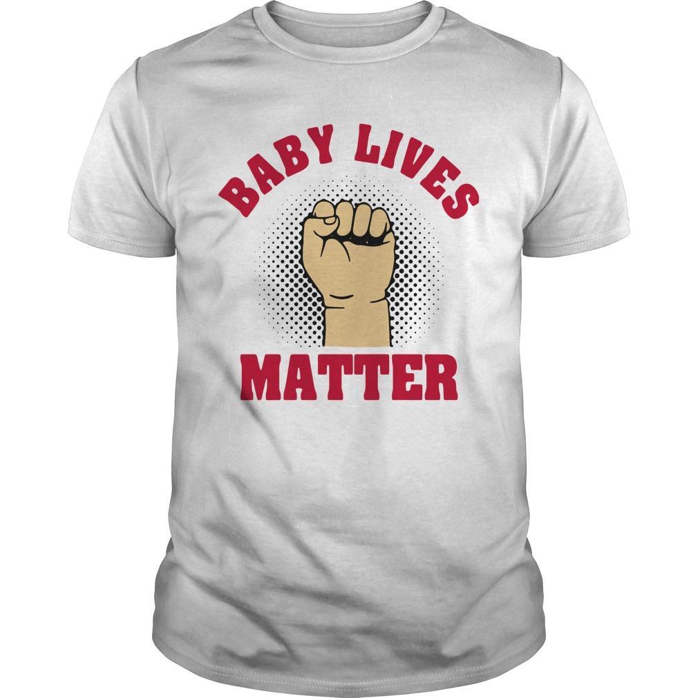 Strong Hand Baby Lives Matter Shirt
