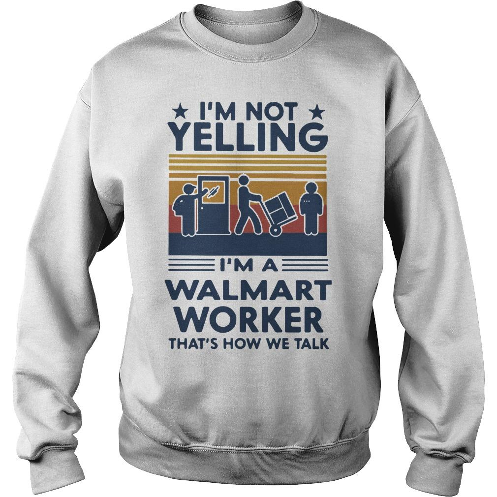 Vintage I'm Not Yelling I'm A Walmart Worker That's How We Talk Sweater