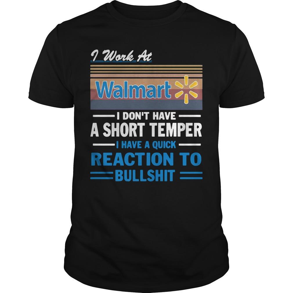 Vintage I Work At Walmart I Don't Have A Short Temper Shirt