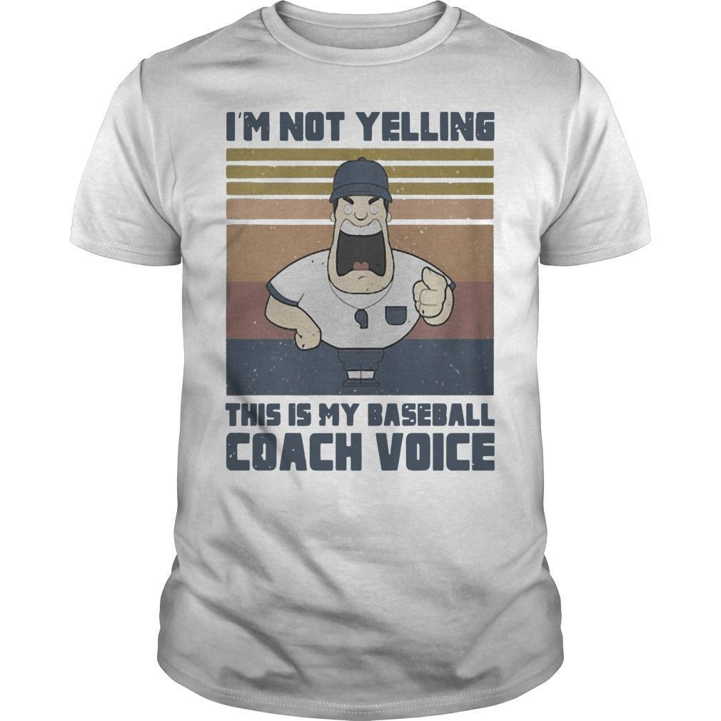 Vintage I'm Not Yelling This Is My Baseball Coach Voice Shirt