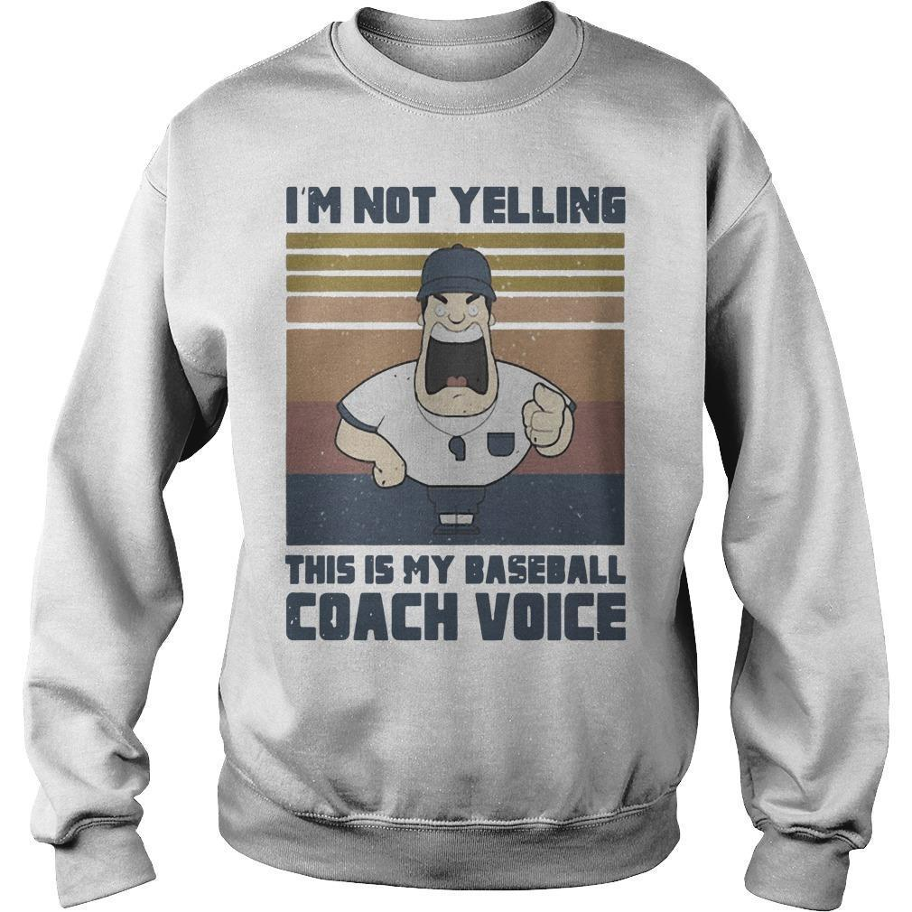 Vintage I'm Not Yelling This Is My Baseball Coach Voice Sweater