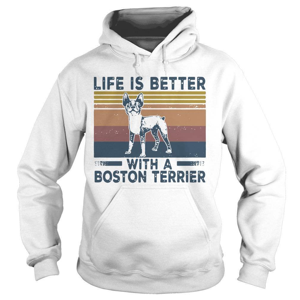 Vintage Life Is Better With A Boston Terrier Hoodie