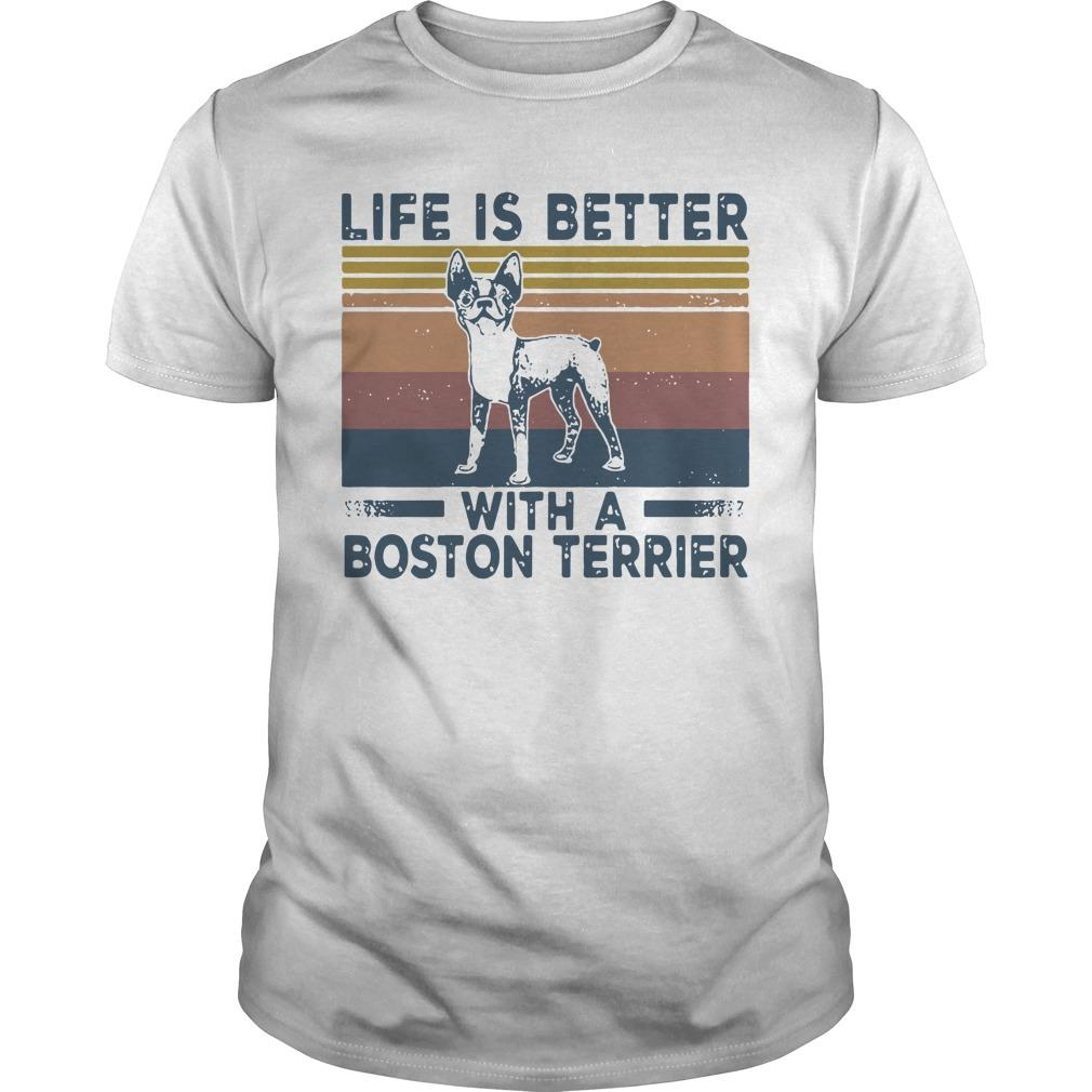 Vintage Life Is Better With A Boston Terrier Shirt