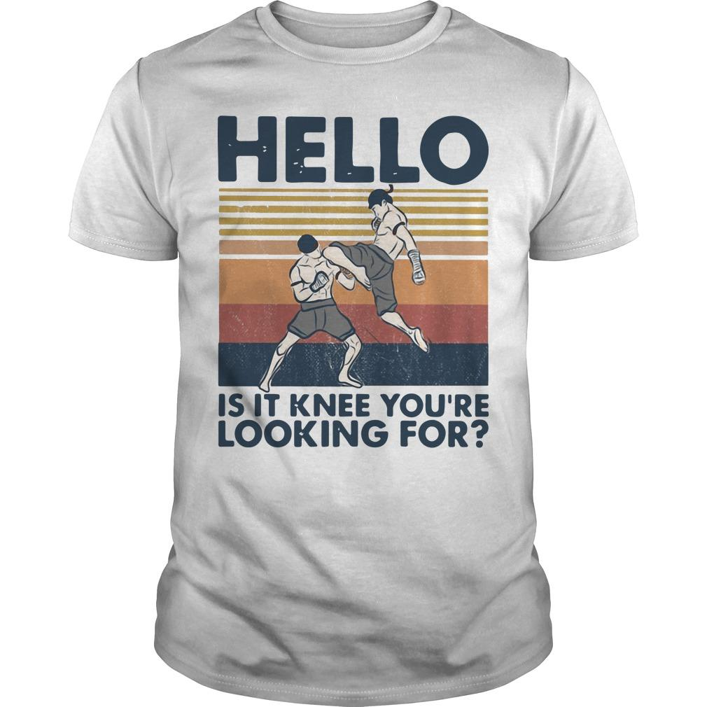 Vintage Muay Thai Hello Is It Knee You're Looking For Shirt