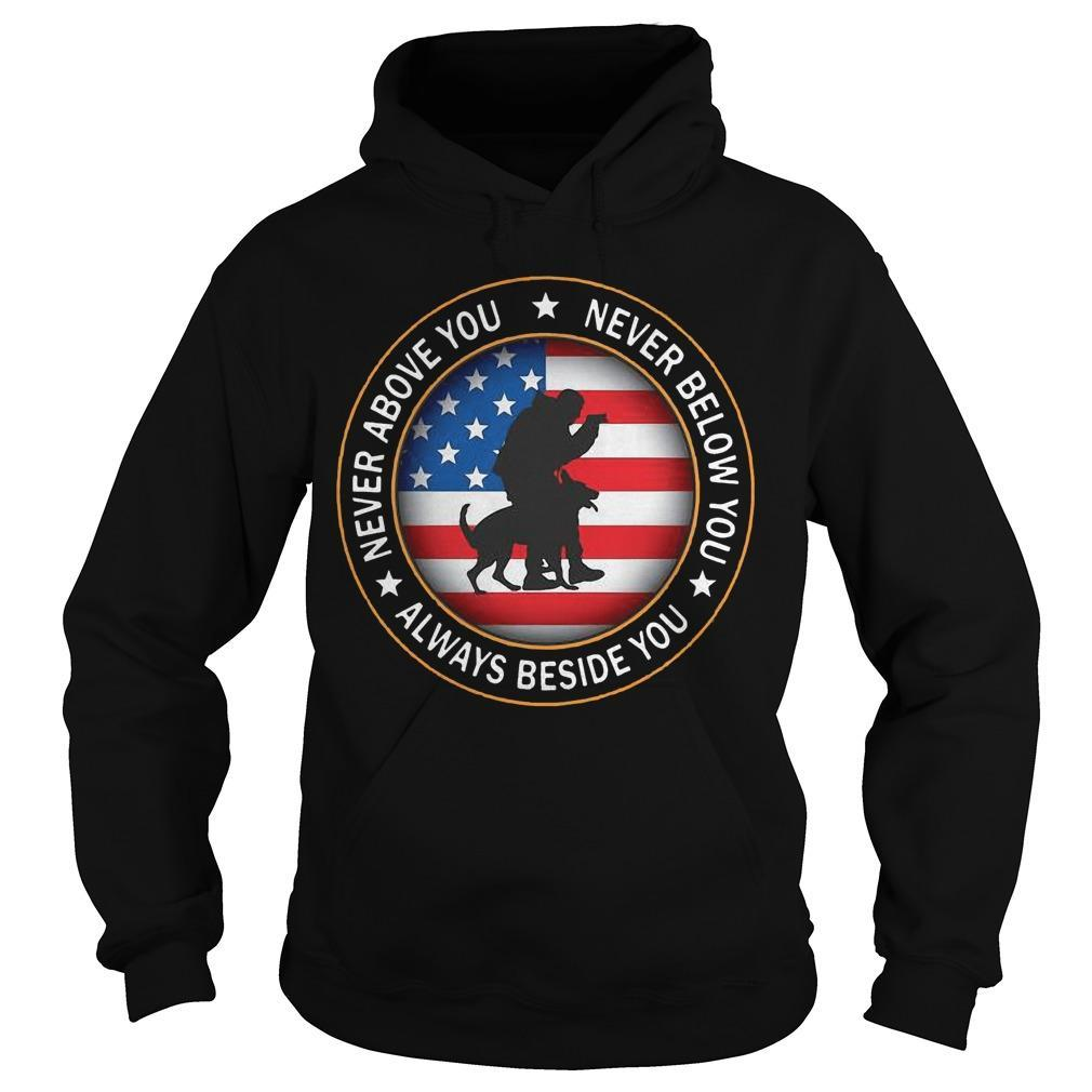 American Flag Never Above You Never Below You Always Beside You Hoodie