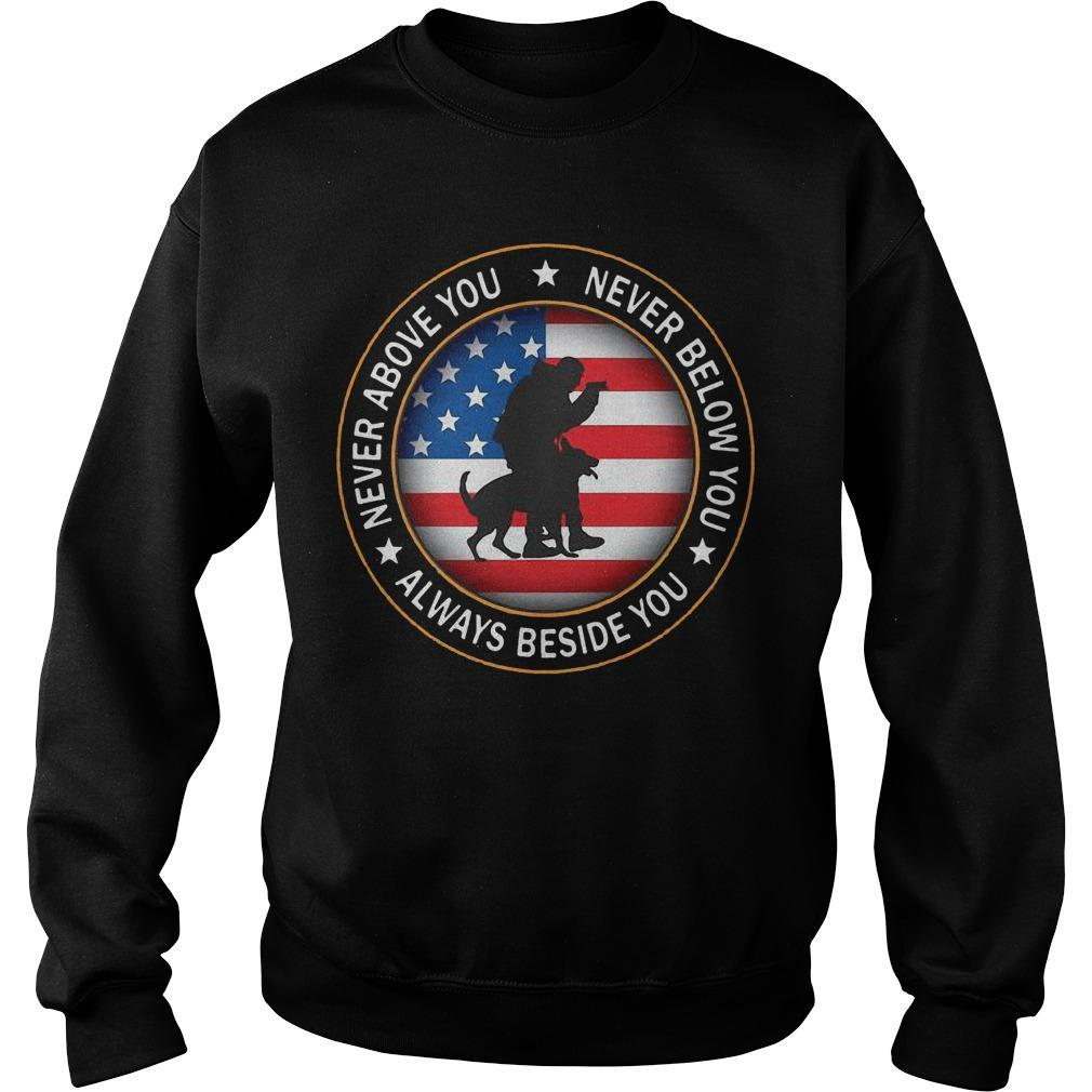 American Flag Never Above You Never Below You Always Beside You Sweater
