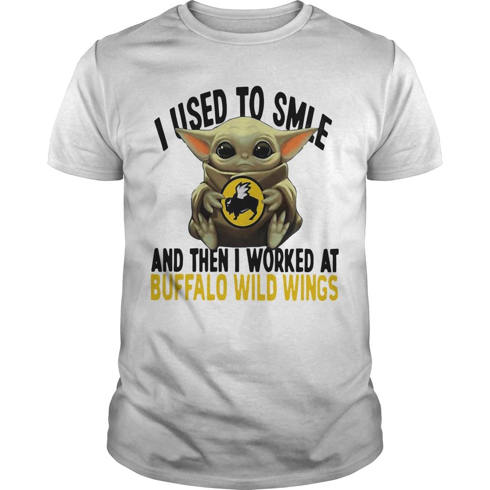 Baby Yoda I Used To Smile And Then I Worked At Buffalo Wild Wings Shirt