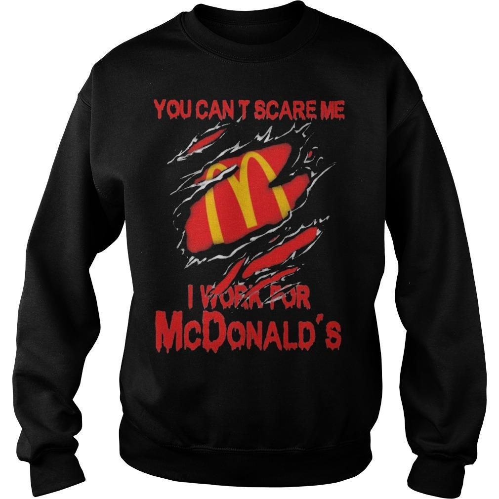 Blood Inside Me You Can't Scare Me I Work For Mcdonald's Sweater
