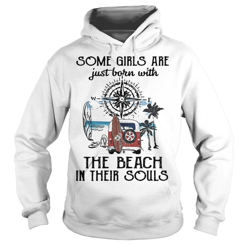Compass Some Girls Are Just Born With The Beach In Their Souls Hoodie