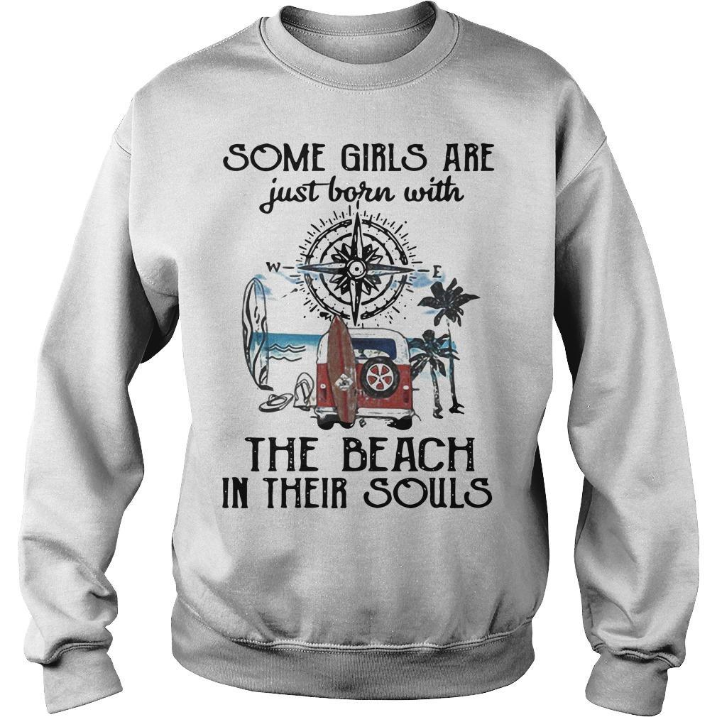 Compass Some Girls Are Just Born With The Beach In Their Souls Sweater