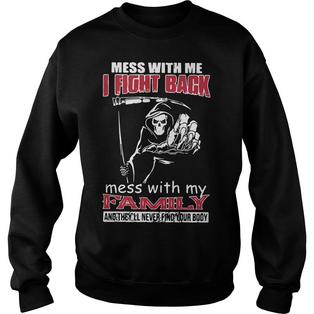 Death Mess With Me I Fight Back Mess With My Family Sweater