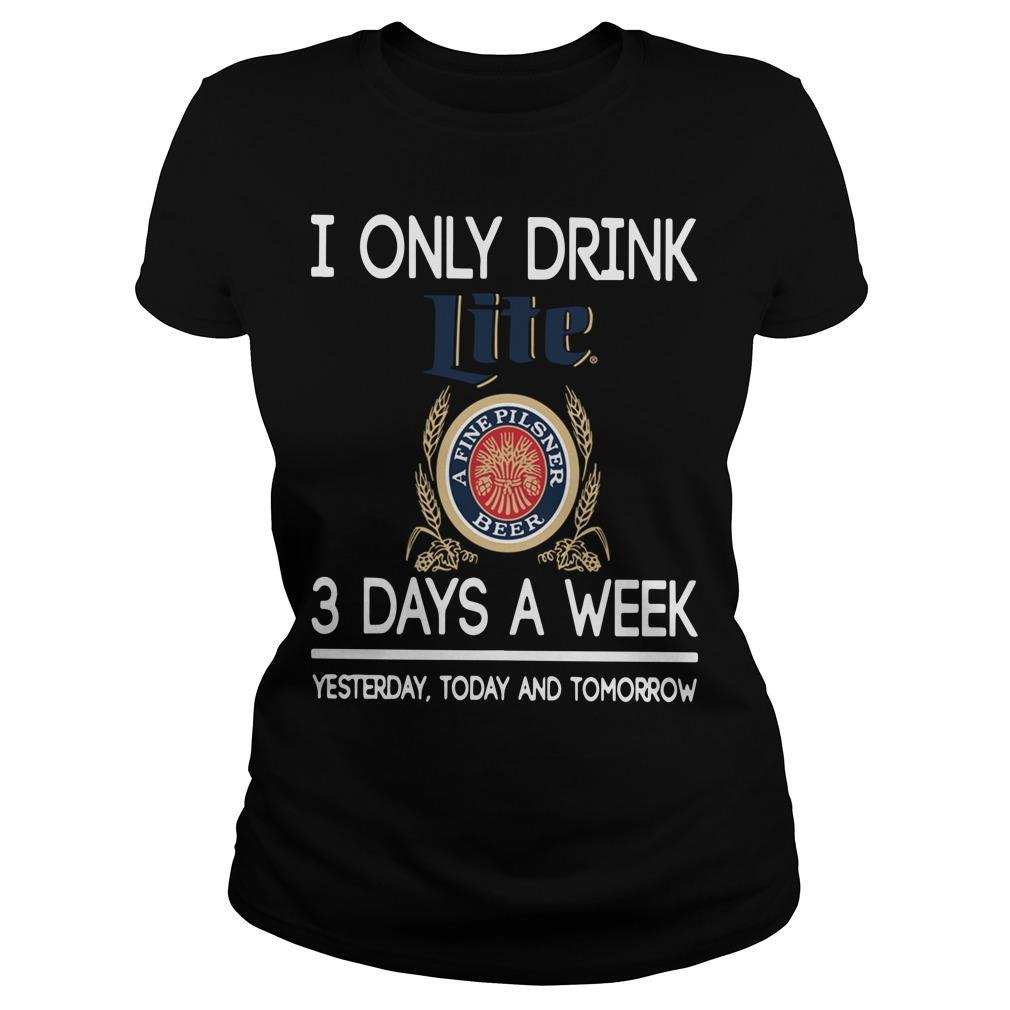 I Only Drink Lite 3 Days A Week Yesterday Today And Tomorrow Hoodie