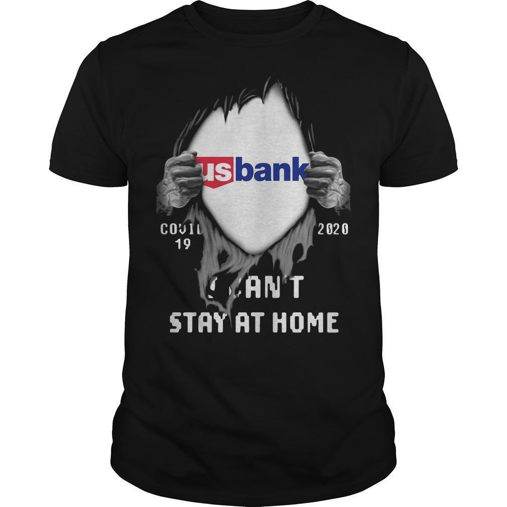 Inside Me Us Bank Covid 19 2020 I Can't Stay At Home Shirt