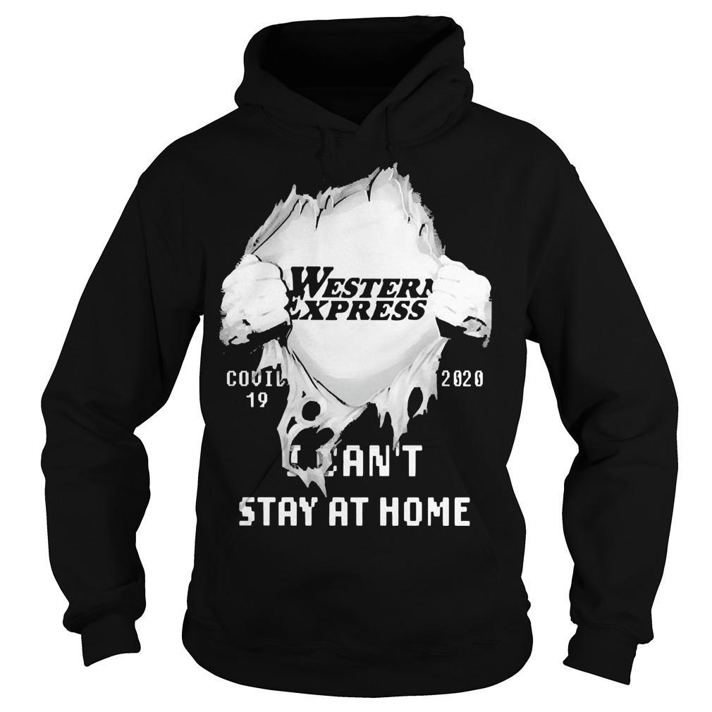 Inside Me Western Express Covid 19 2020 I Can't Stay At Home Hoodie