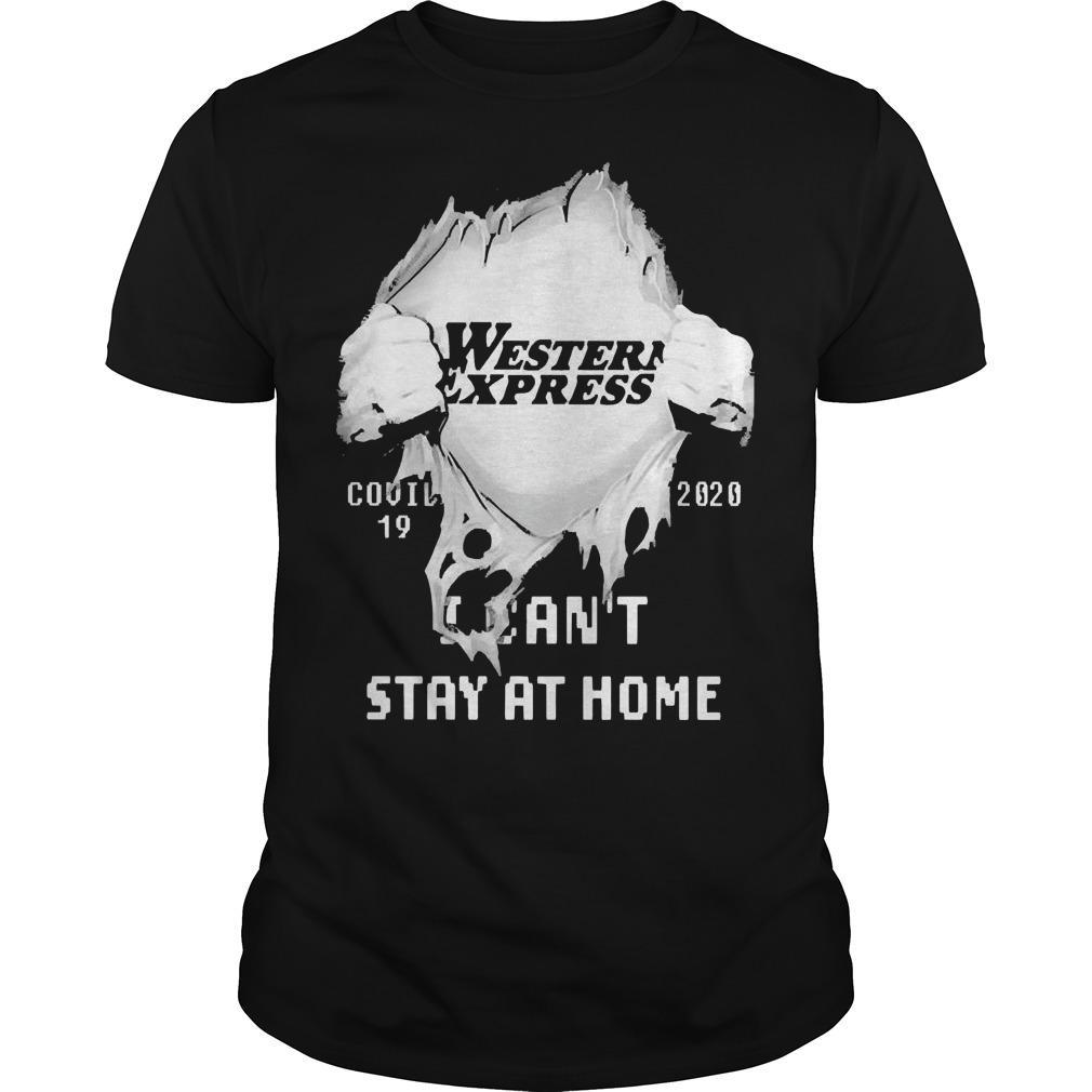 Inside Me Western Express Covid 19 2020 I Can't Stay At Home Shirt
