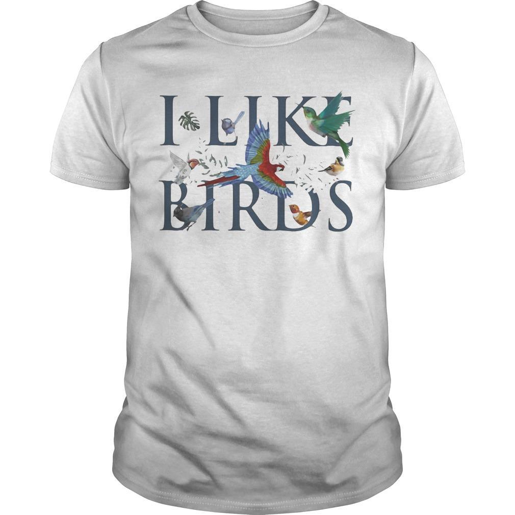 Leaf I Like Birds Shirt