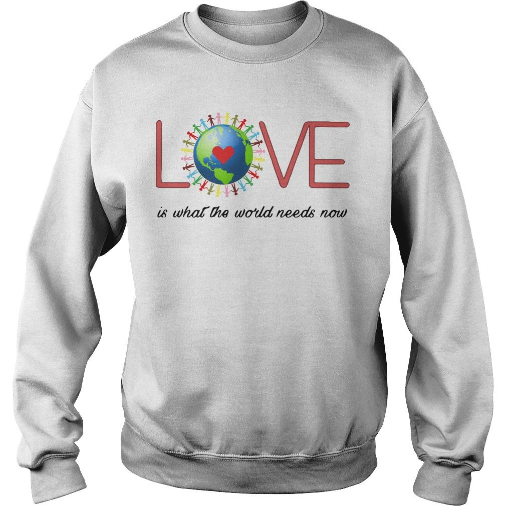 Love Is What The World Needs Now Sweater