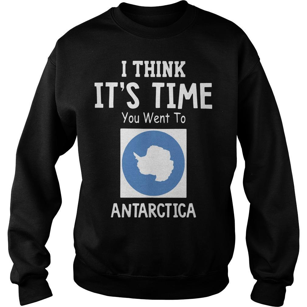 Map I Think It's Time You Went To Antarctica Sweater