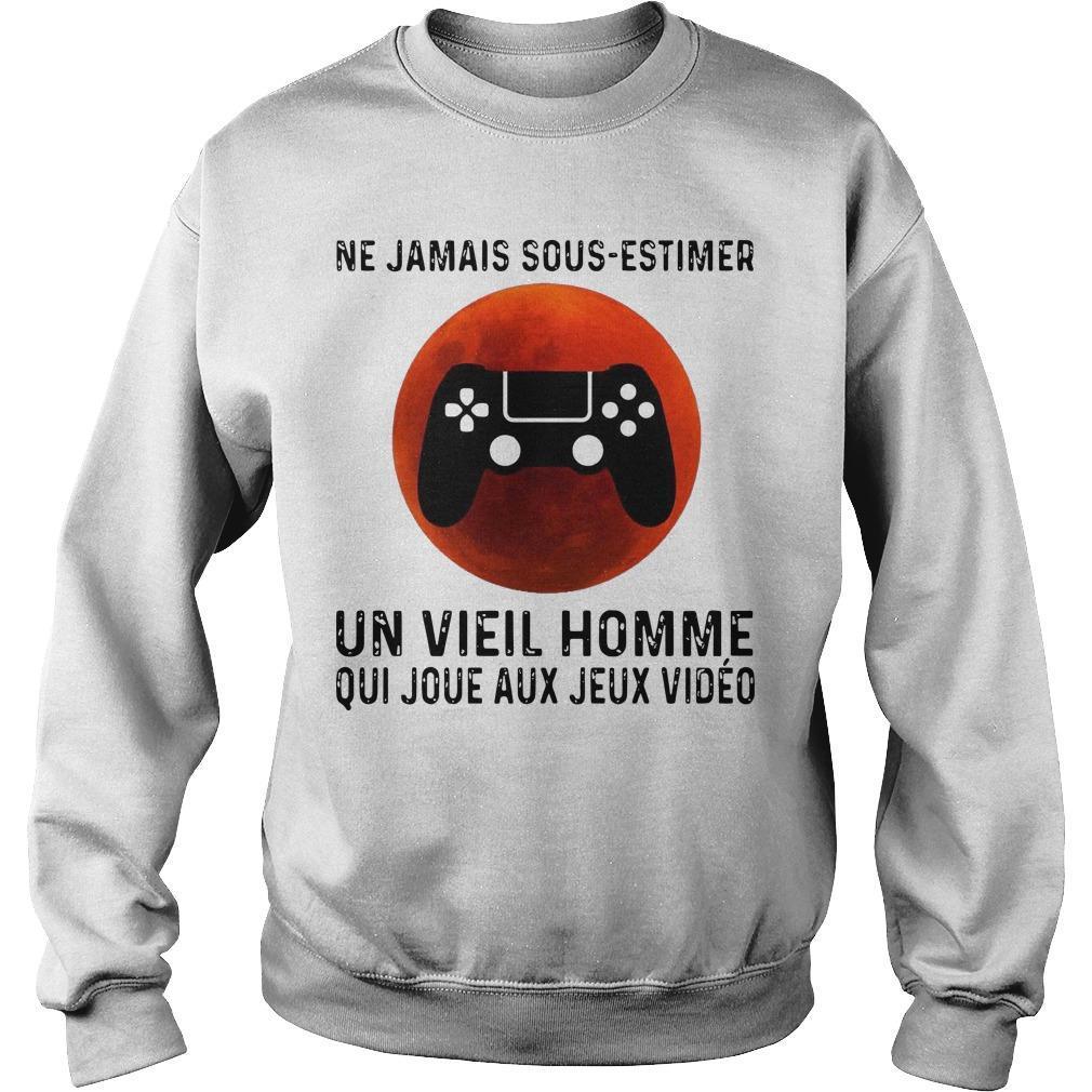 Ne Jamais Sous Estimer Un Vieil Homme Qui Joue Aux Jeux Vidéo Sweater