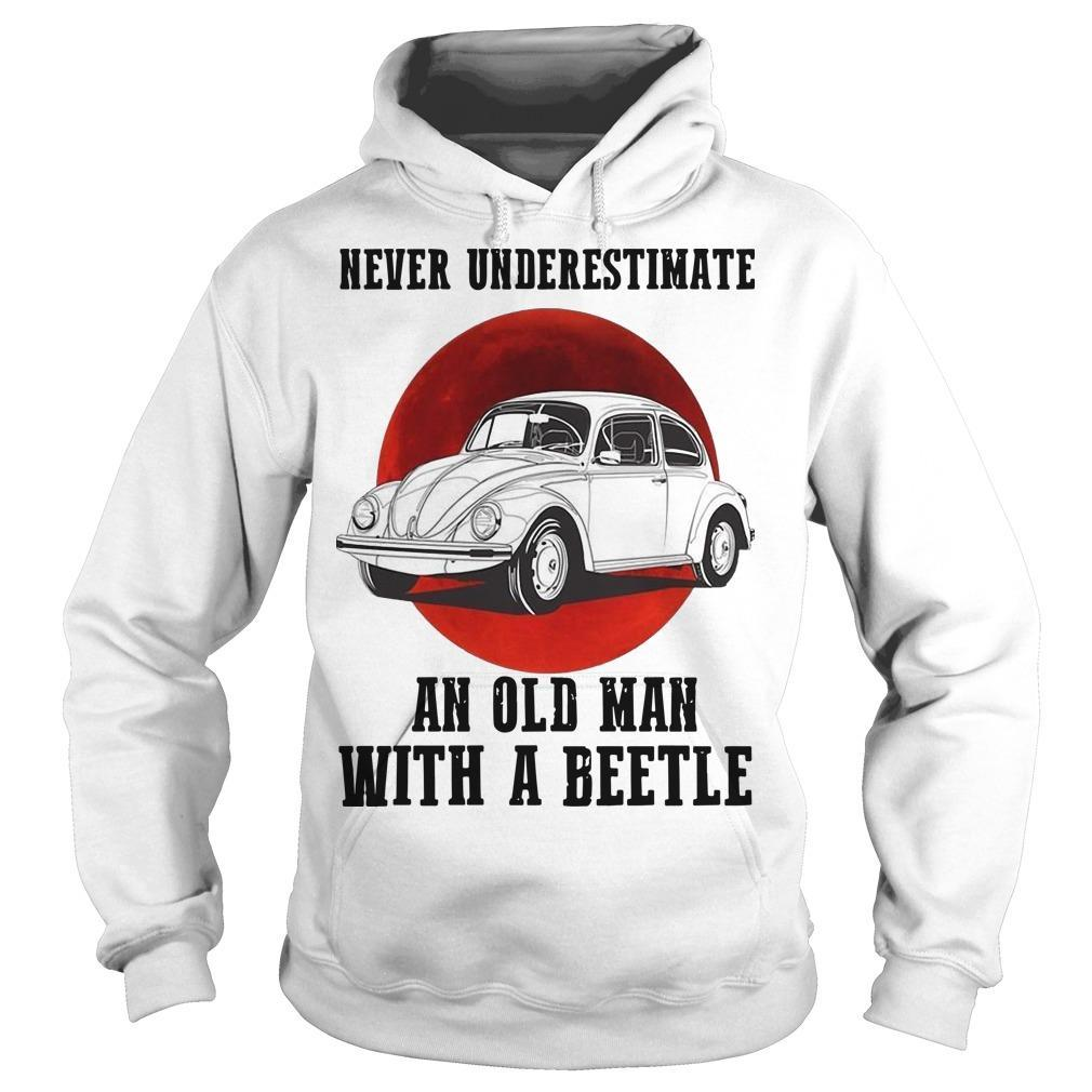 Never Underestimate An Old Man With A Vw Beetle Hoodie