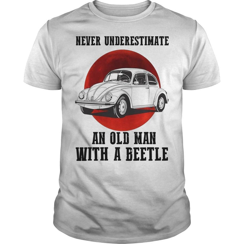 Never Underestimate An Old Man With A Vw Beetle Shirt