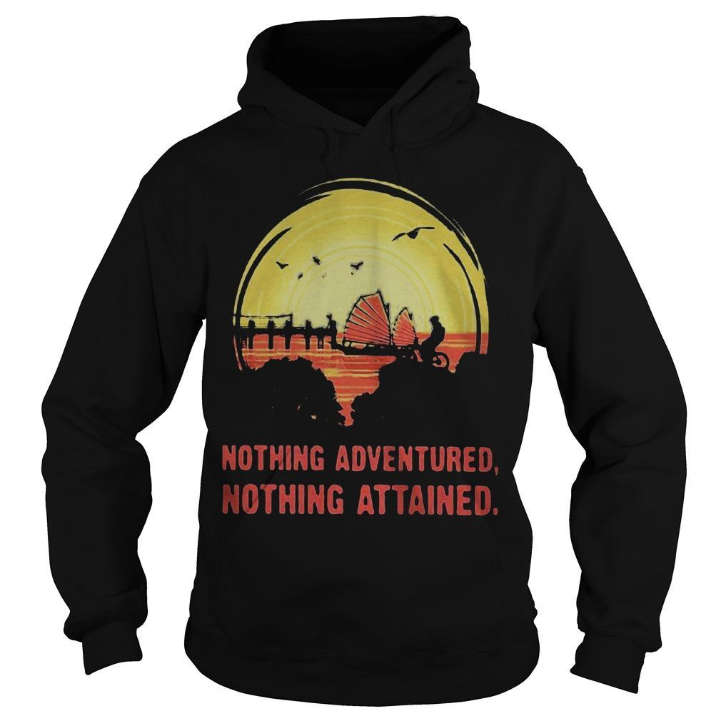 Nothing Adventured Nothing Attained Hoodie