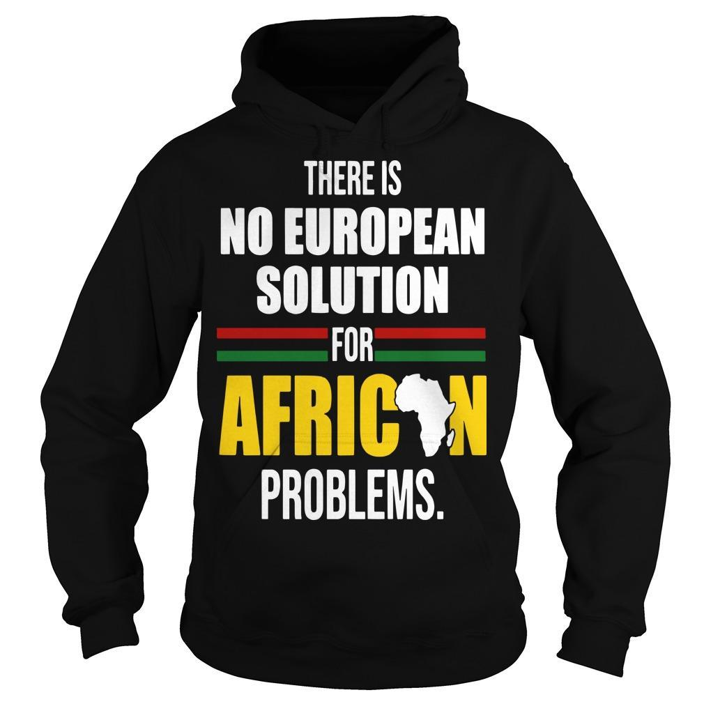 There Is No European Solution For African Problems Hoodie