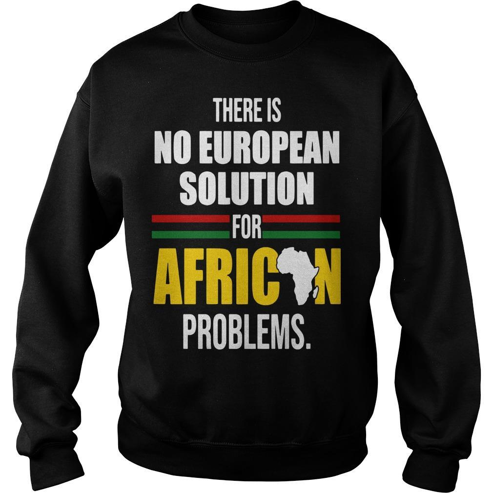 There Is No European Solution For African Problems Sweater