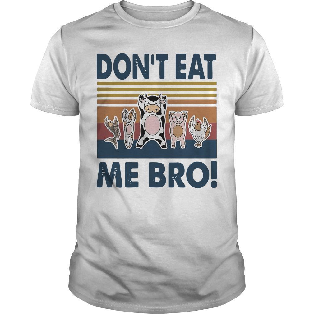 Vintage Animal Don't Eat Me Bro Shirt