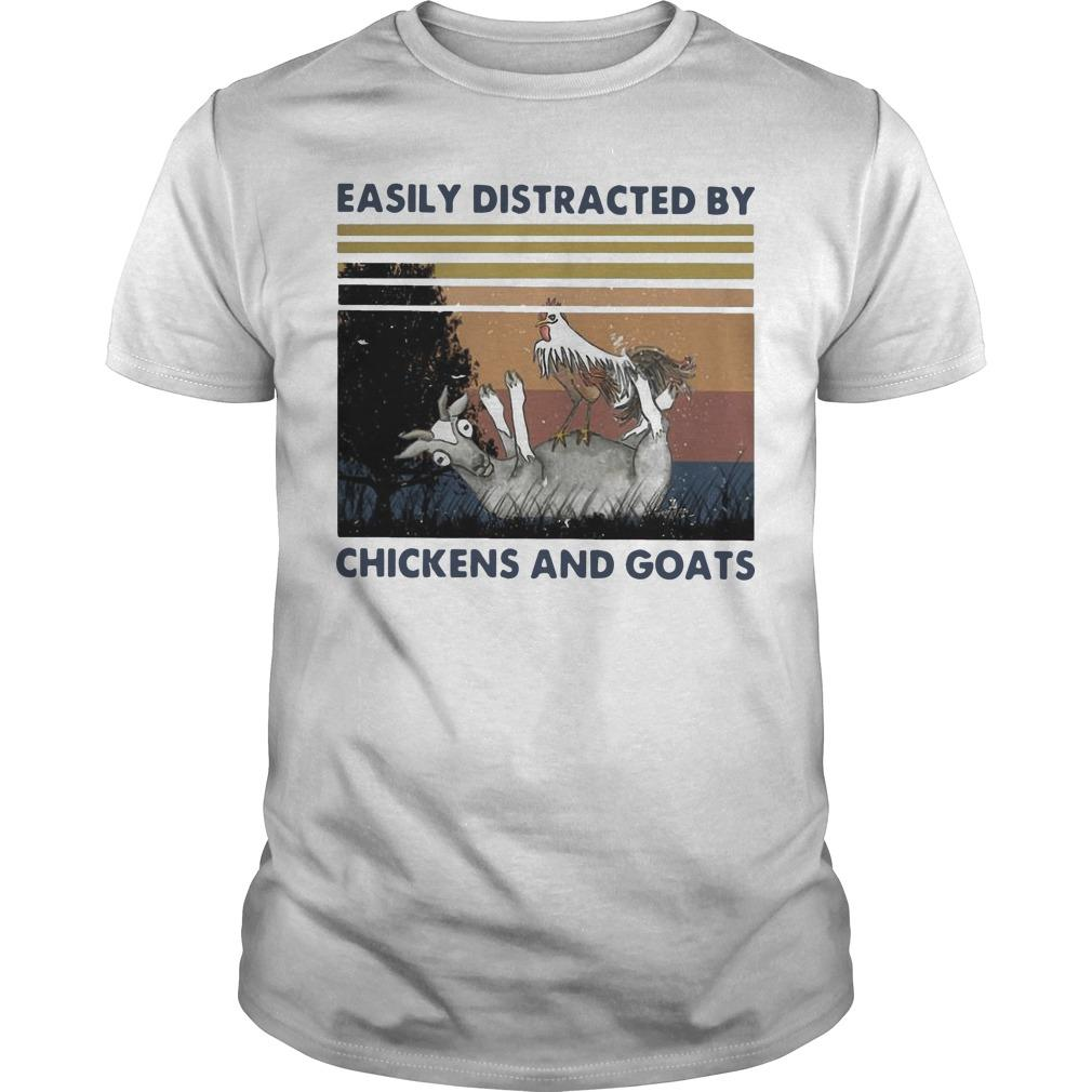 Vintage Easily Distracted By Chickens And Goats Shirt