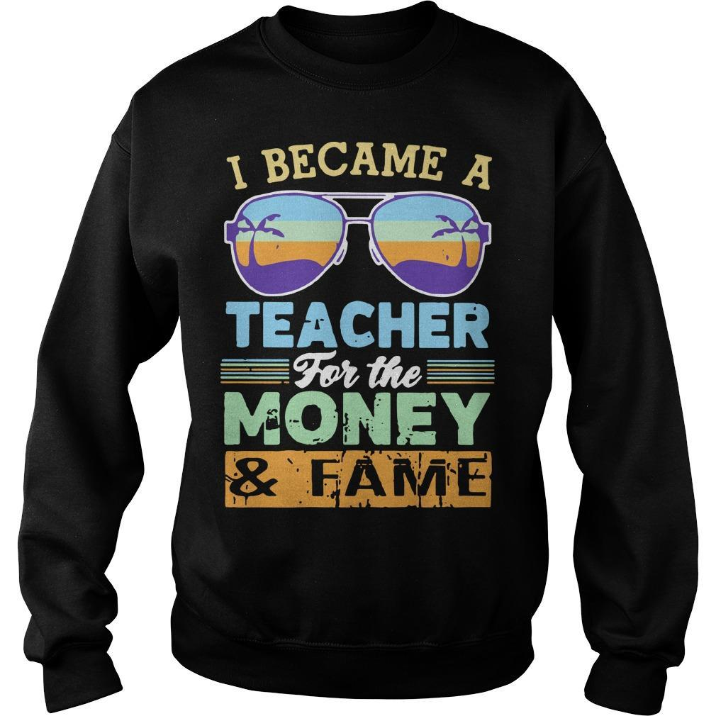 Vintage Glasses I Became A Teacher For The Money And Fame Sweater