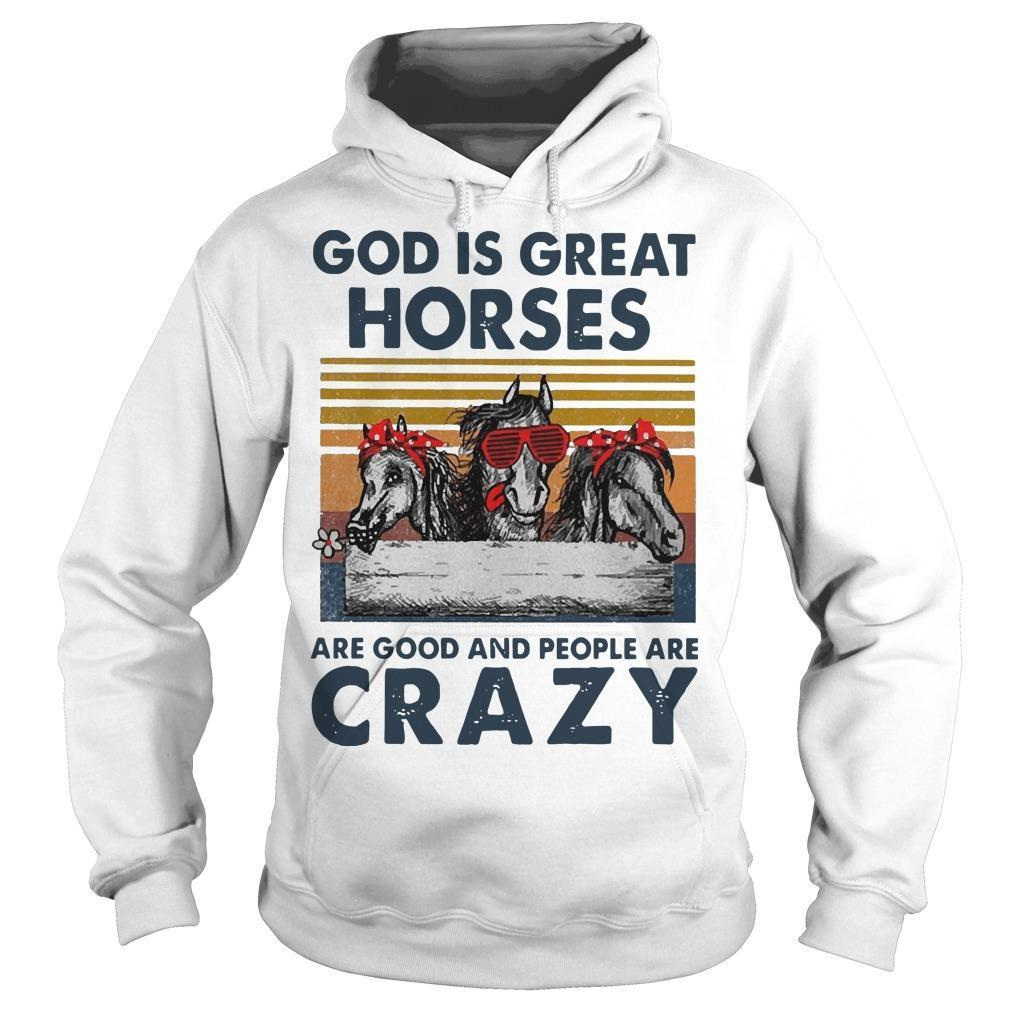 Vintage God Is Great Horses Are Good And People Are Crazy Hoodie