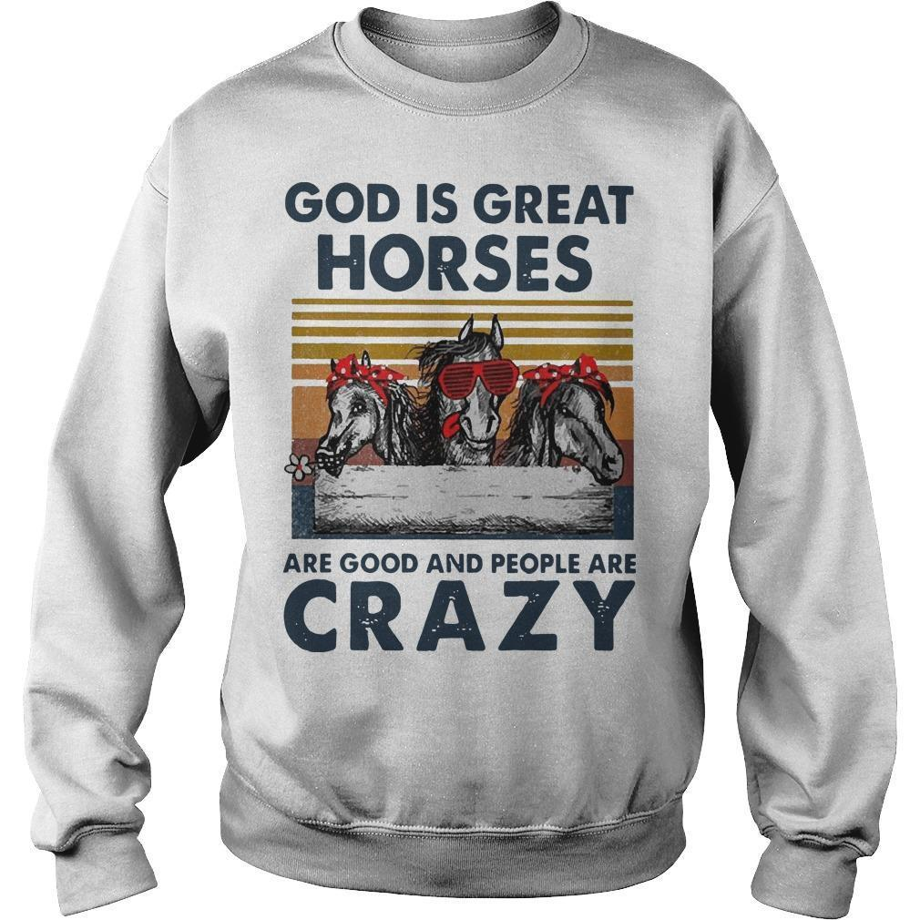 Vintage God Is Great Horses Are Good And People Are Crazy Sweater