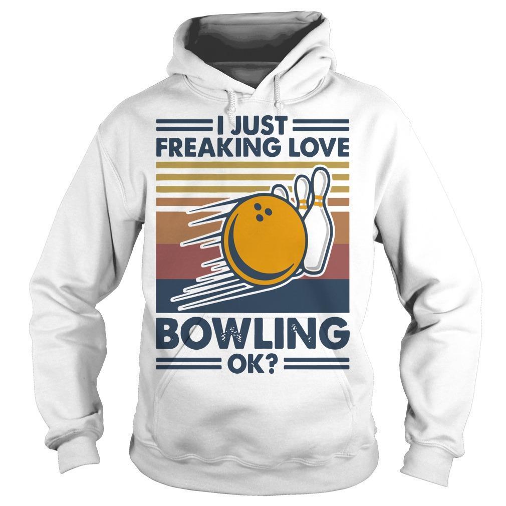 Vintage I Just Freaking Love Bowling Ok Hoodie