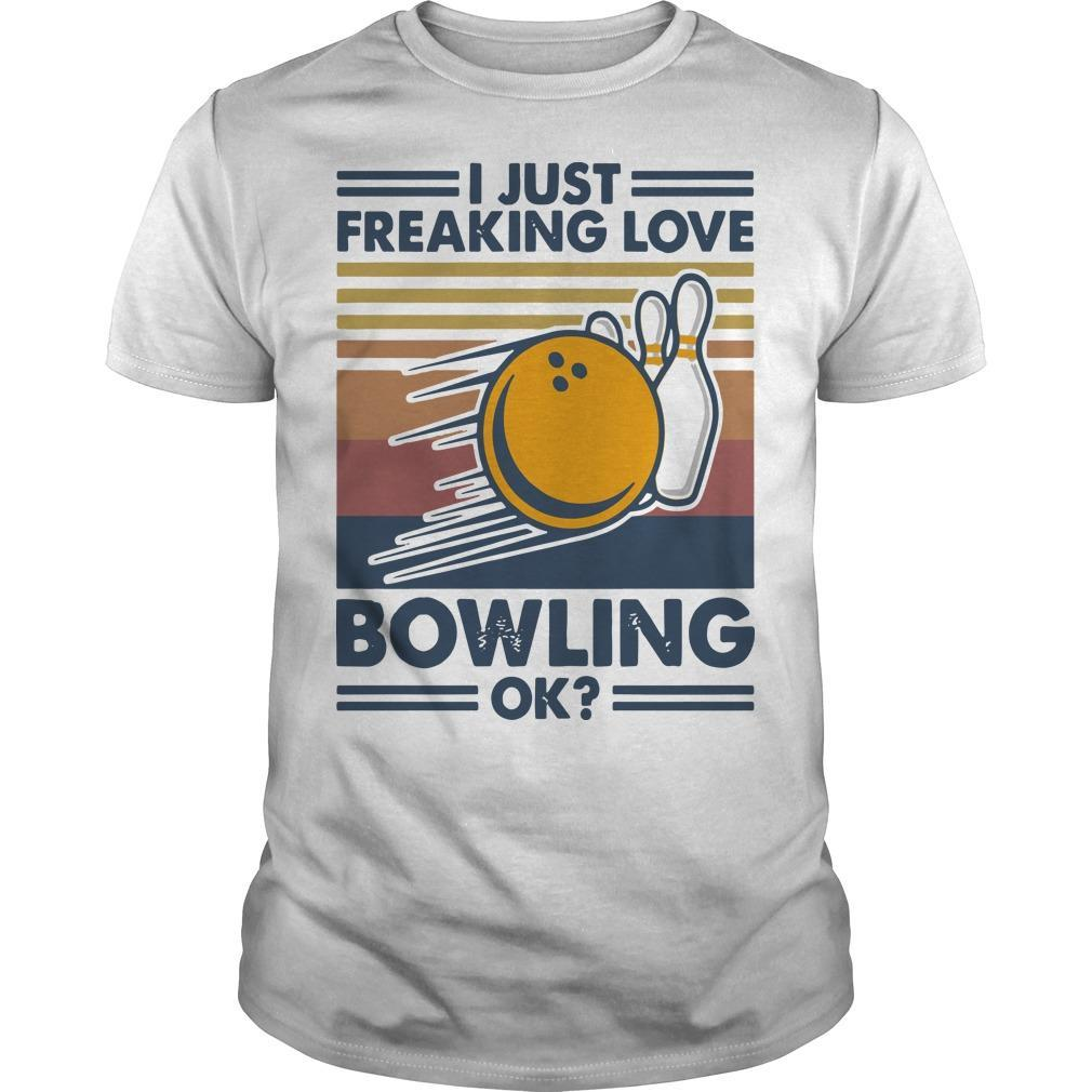 Vintage I Just Freaking Love Bowling Ok Shirt