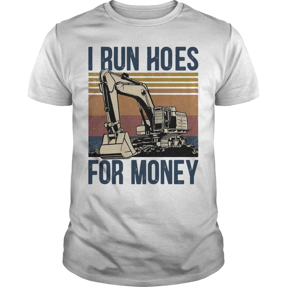Vintage I Run Hoes For Money Shirt