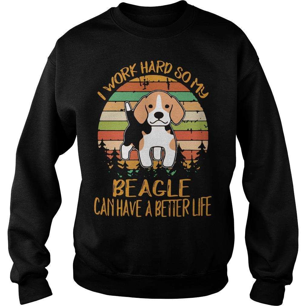 Vintage I Work Hard So My Beagle Can Have A Better Life Sweater