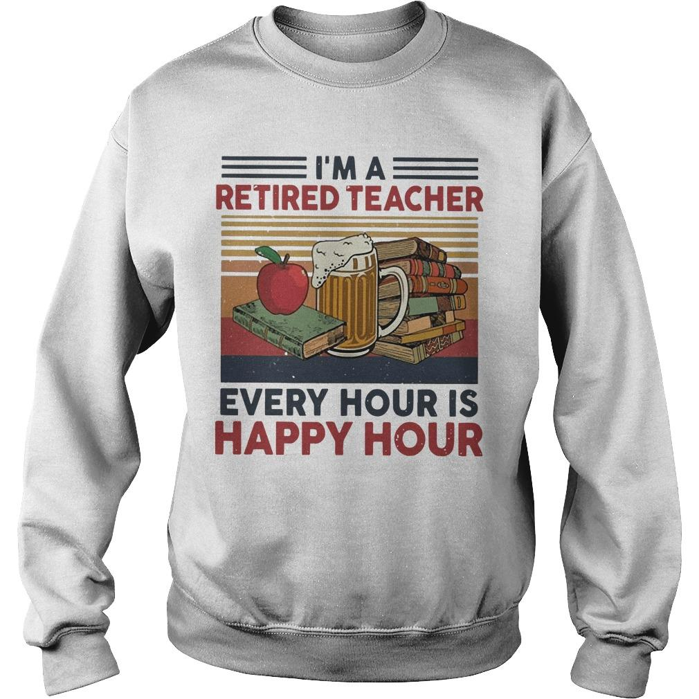 Vintage I'm A Retired Teacher Every Hour Is Happy Hour Sweater
