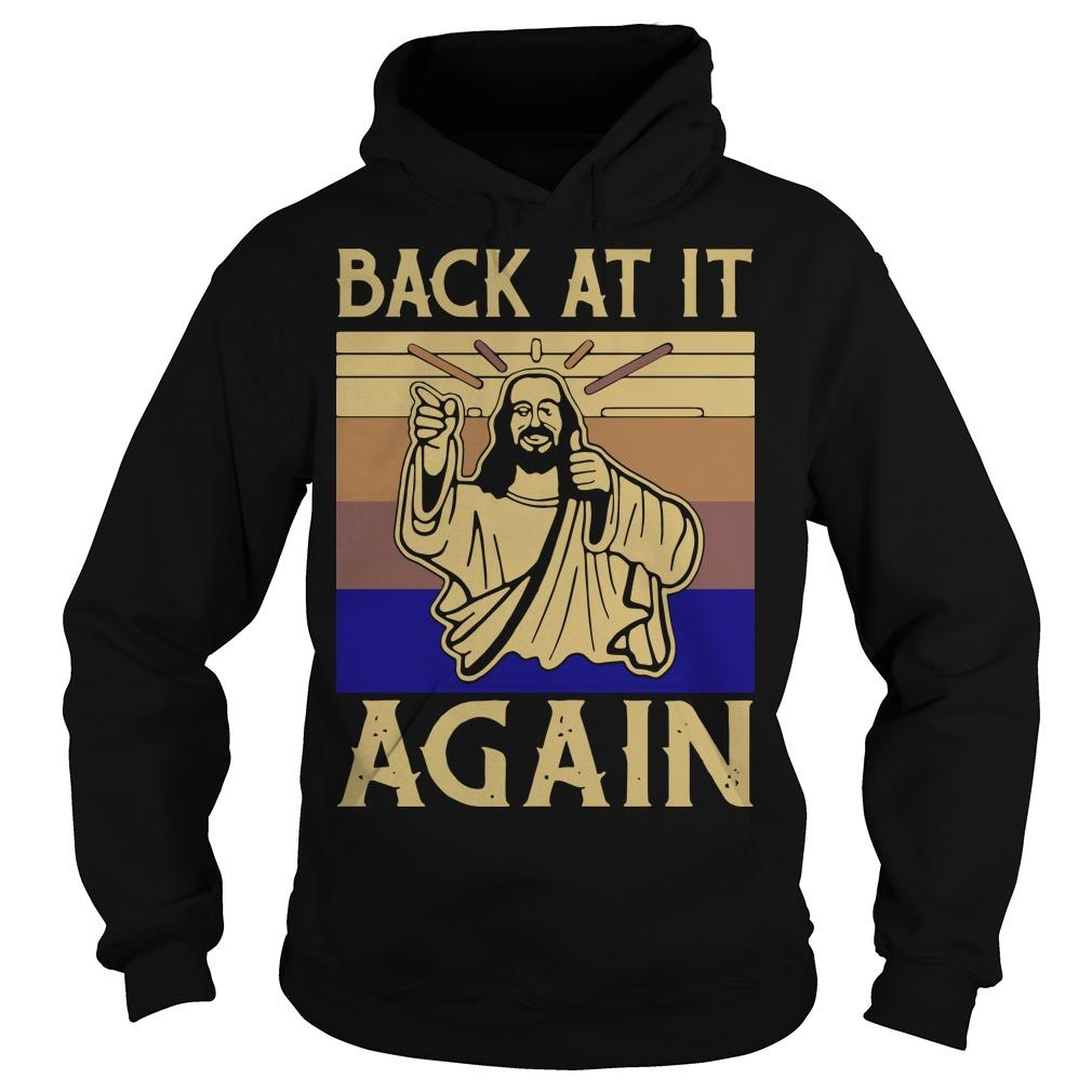Vintage Jesus Back At It Again Hoodie