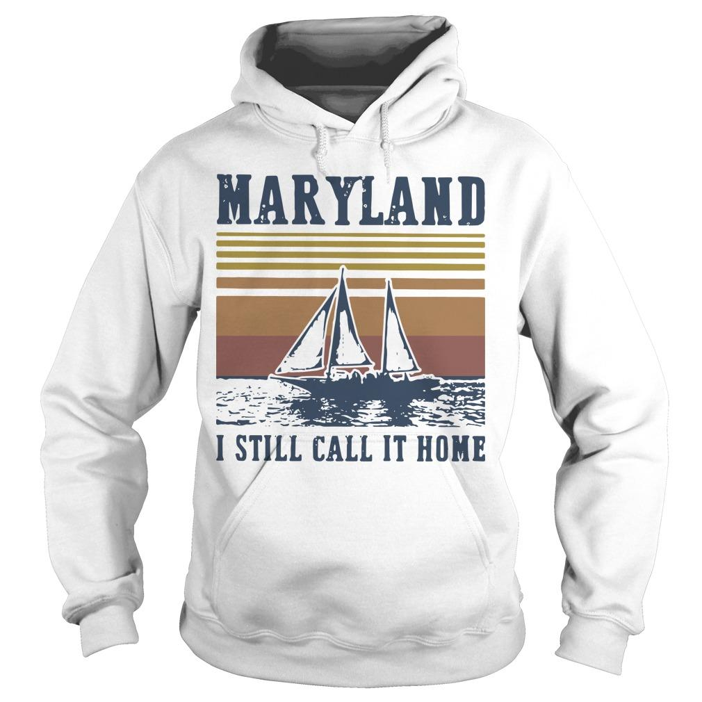 Vintage Maryland I Still Call It Home Hoodie