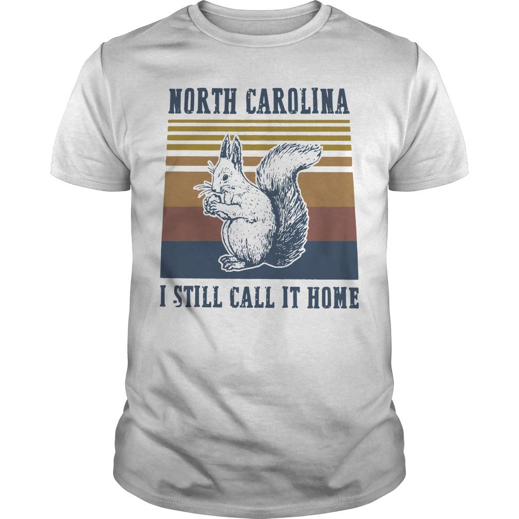 Vintage North Carolina I Still Call It Home Shirt