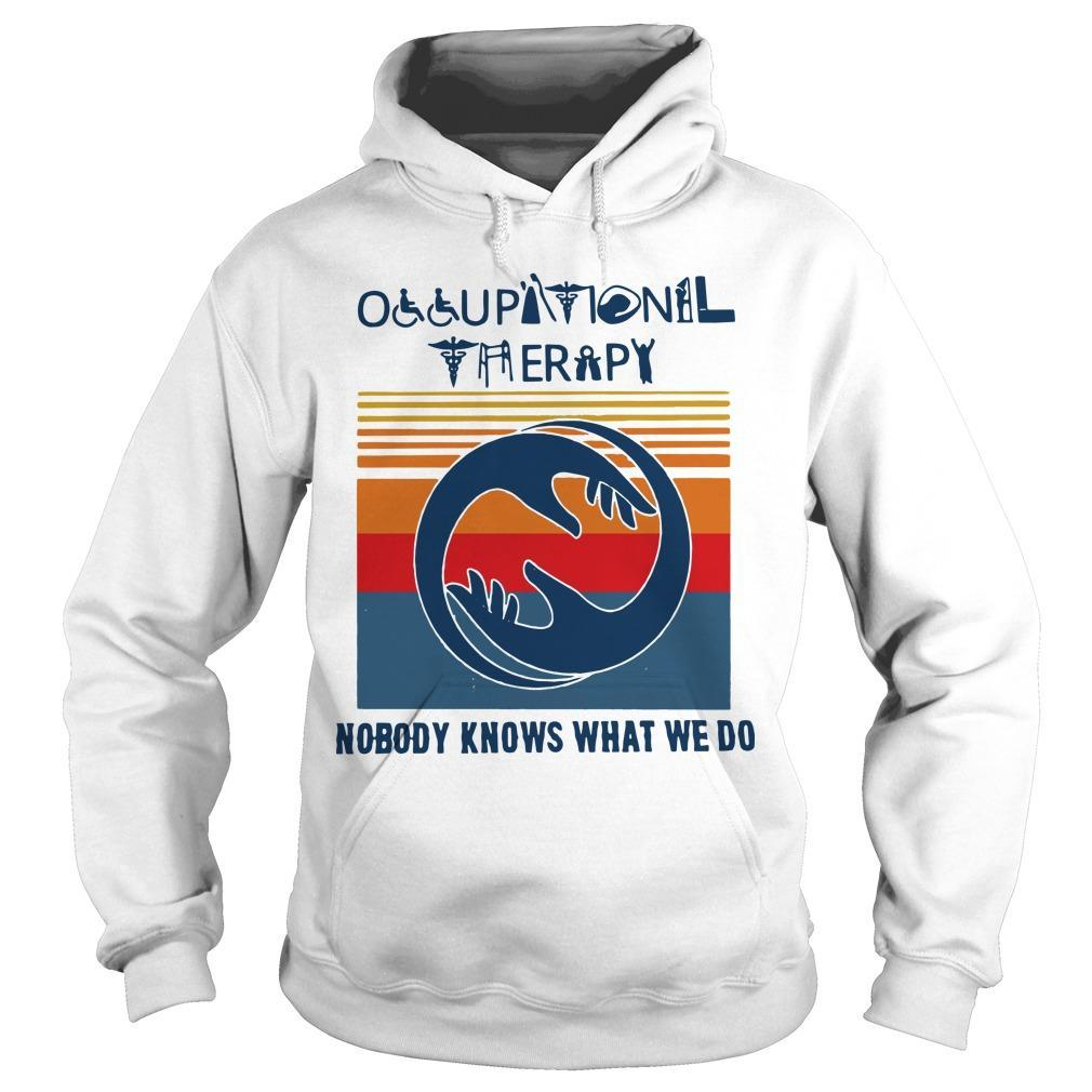 Vintage Occupational Therapy Nobody Knows What We Do Hoodie