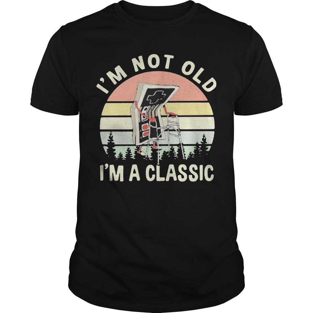 Vintage Old Game I'm Not Old I'm A Classic Shirt
