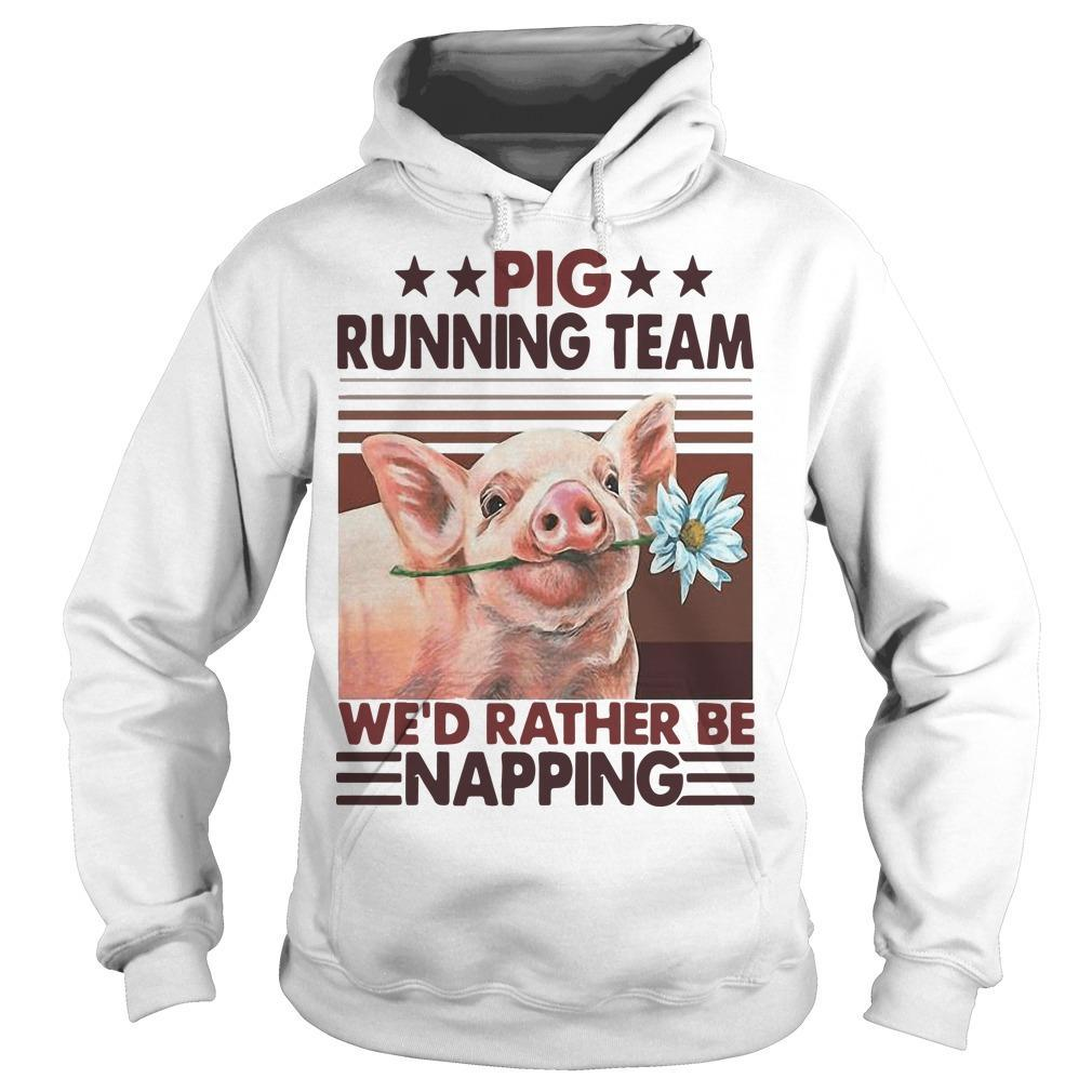 Vintage Pig Running Team We'd Rather Be Napping Hoodie